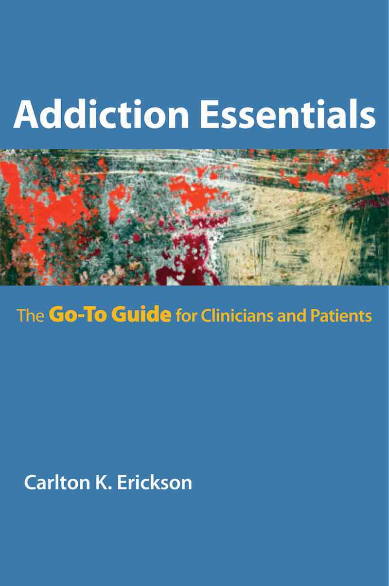 Addiction Essentials By Erickson, Carlton K.