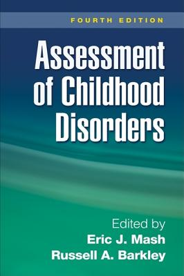 Assessment of Childhood Disorders By Mash, Eric J. (EDT)/ Barkley, Russell A. (EDT)